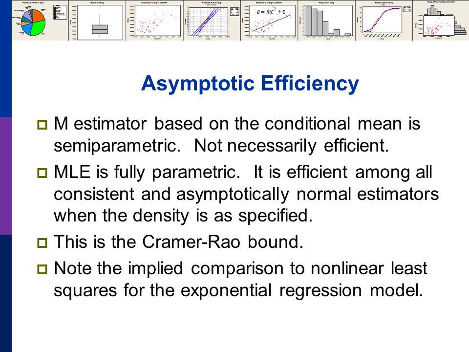 Asymptotic Efficiency  M estimator based on the conditional mean is semiparametric.