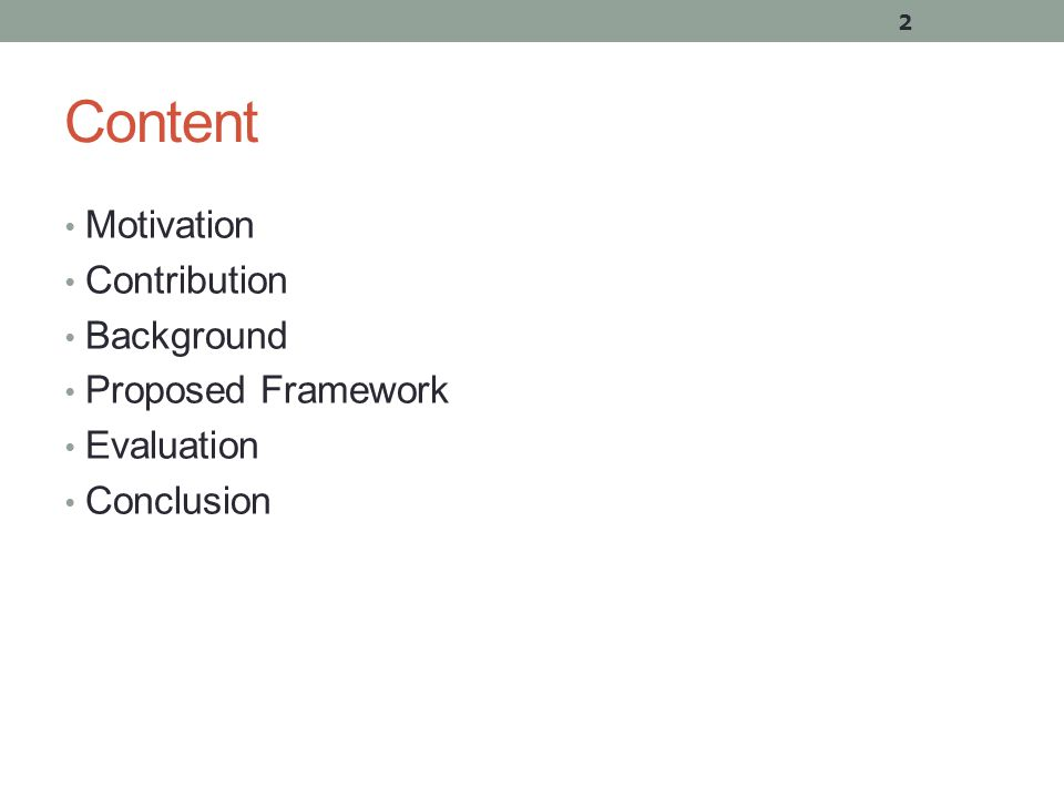 Content Motivation Contribution Background Proposed Framework Evaluation Conclusion 2