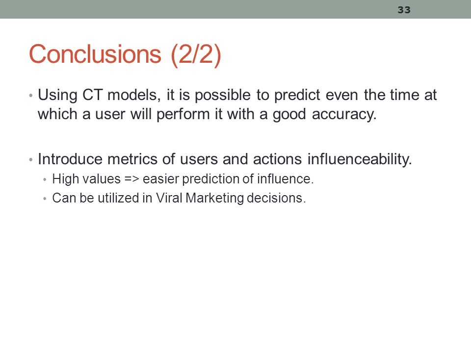 Conclusions (2/2) Using CT models, it is possible to predict even the time at which a user will perform it with a good accuracy.