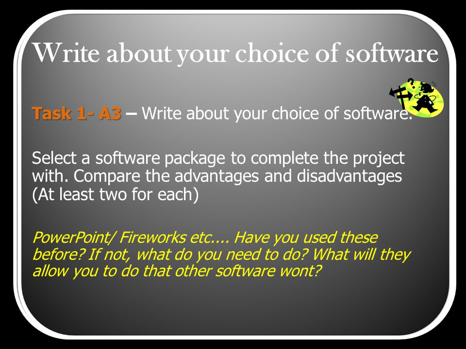 Task 1- A3 Task 1- A3 – Write about your choice of software.