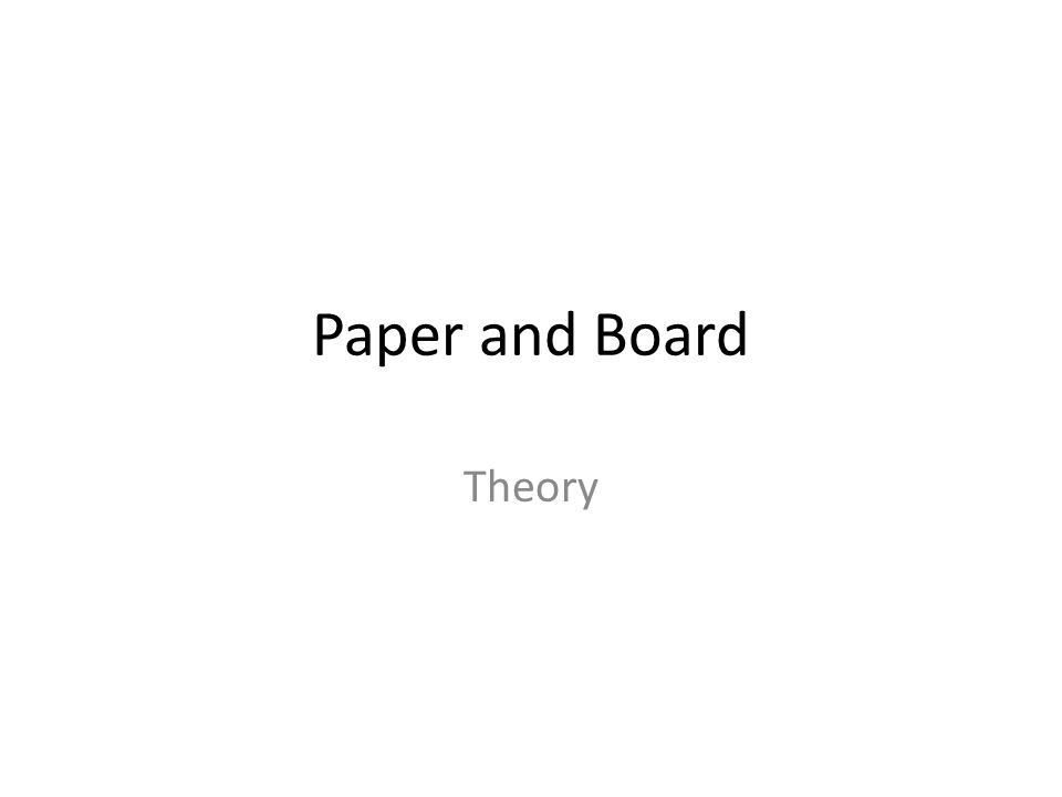 Paper and Board Theory