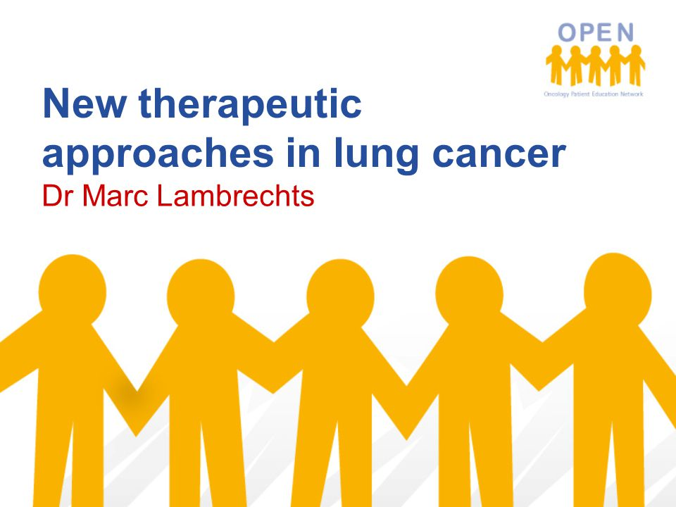 New therapeutic approaches in lung cancer Dr Marc Lambrechts