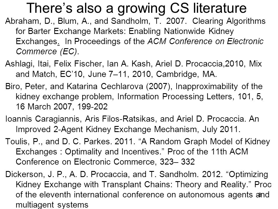 There's also a growing CS literature Abraham, D., Blum, A., and Sandholm, T.