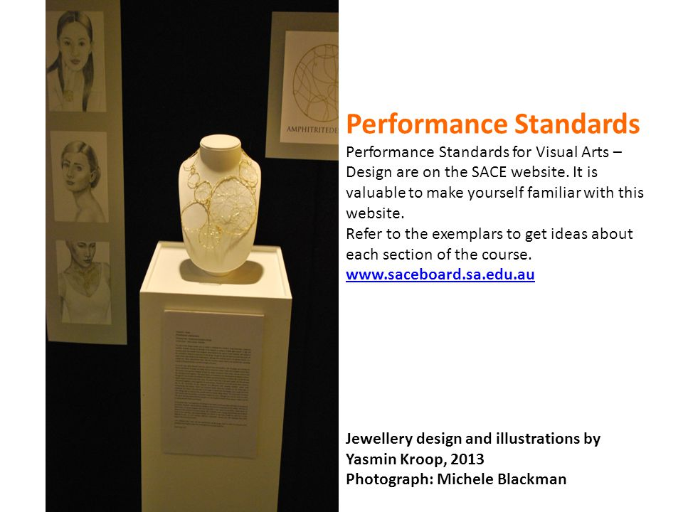 Performance Standards Performance Standards for Visual Arts – Design are on the SACE website.