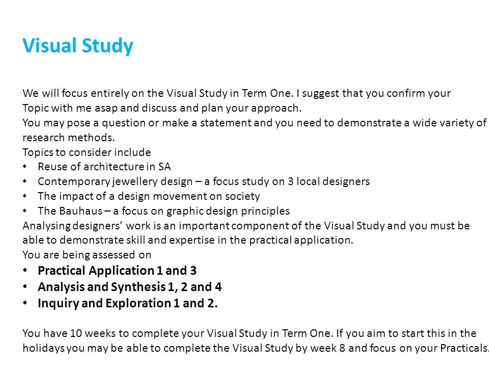 Visual Study We will focus entirely on the Visual Study in Term One.
