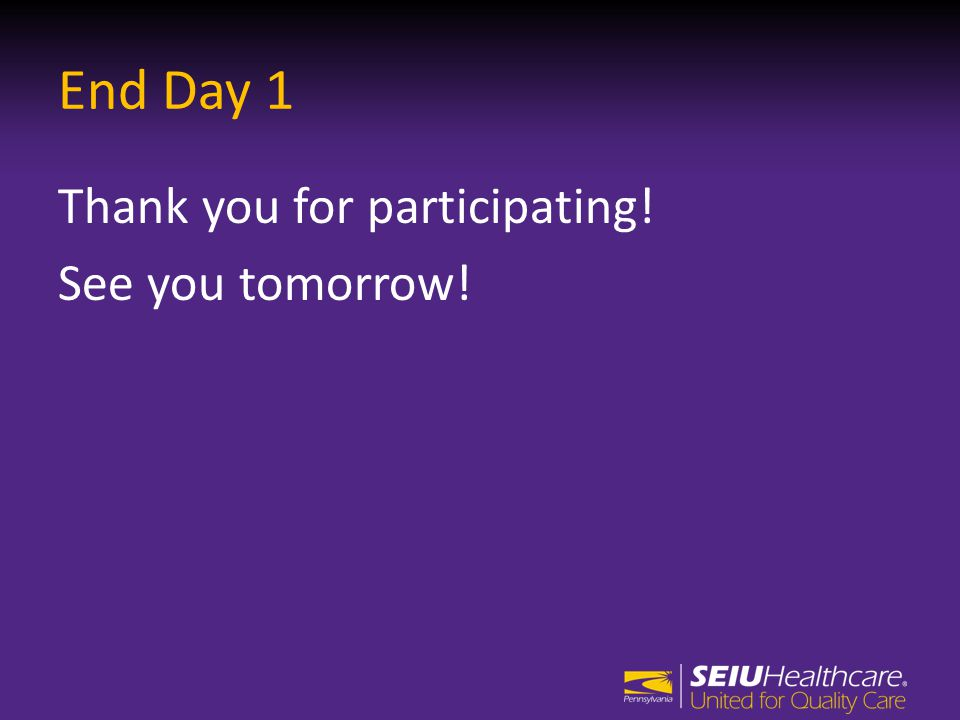 End Day 1 Thank you for participating! See you tomorrow!