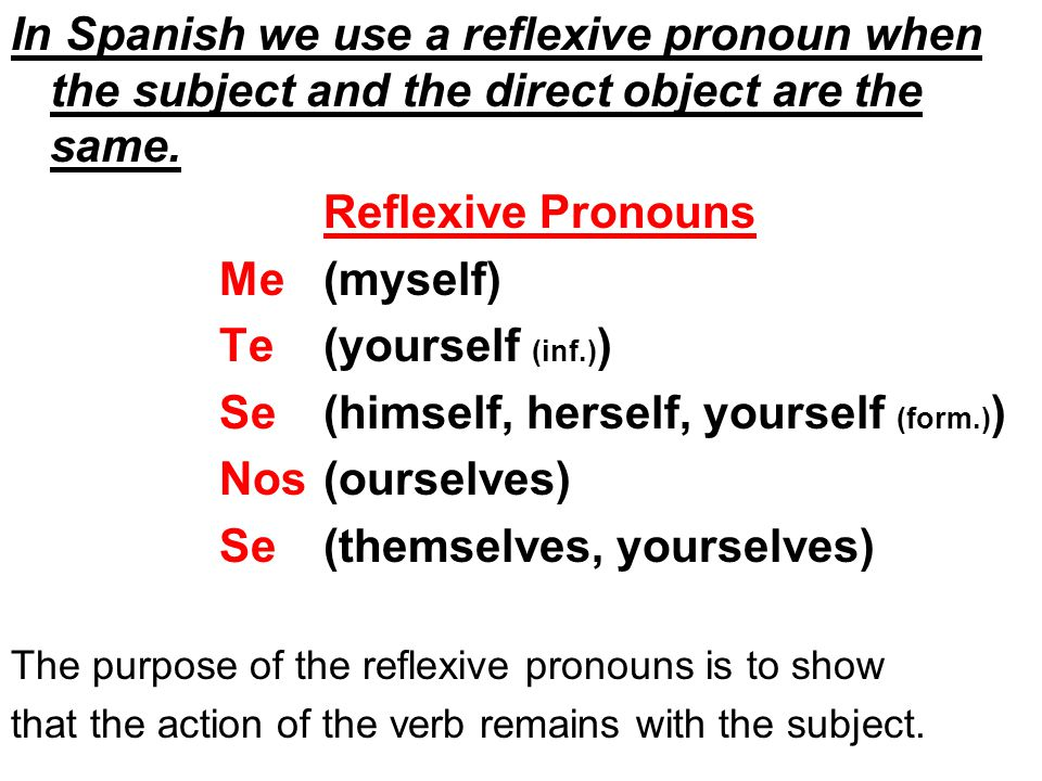 Conjugating reflexive verbs 1.Position the reflexive pronoun before the verb.