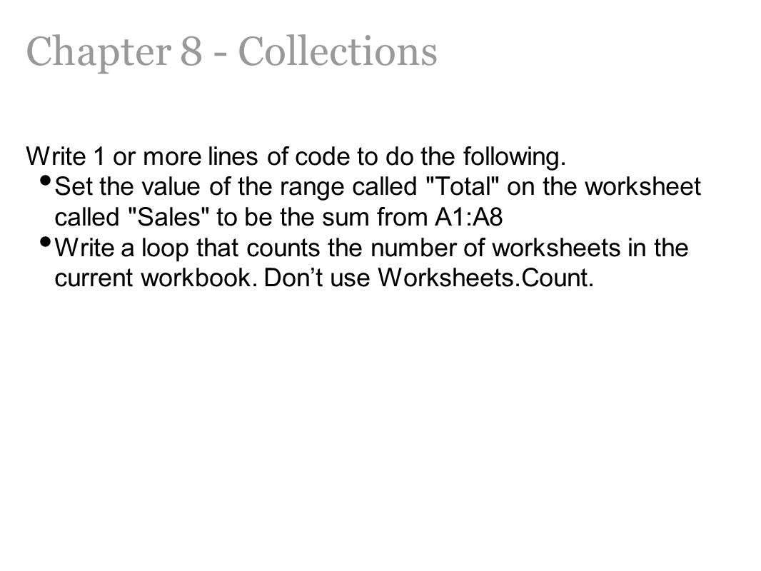 Chapter 8 - Collections Write 1 or more lines of code to do the following.