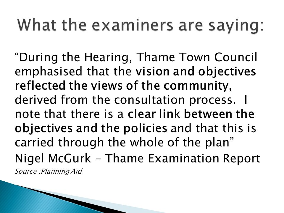 During the Hearing, Thame Town Council emphasised that the vision and objectives reflected the views of the community, derived from the consultation process.