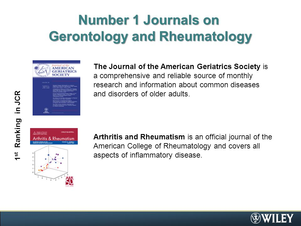 Number 1 Journals on Gerontology and Rheumatology The Journal of the American Geriatrics Society is a comprehensive and reliable source of monthly research and information about common diseases and disorders of older adults.