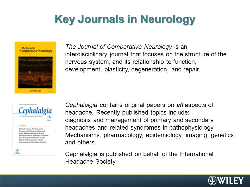 Key Journals in Neurology The Journal of Comparative Neurology is an interdisciplinary journal that focuses on the structure of the nervous system, and its relationship to function, development, plasticity, degeneration, and repair.