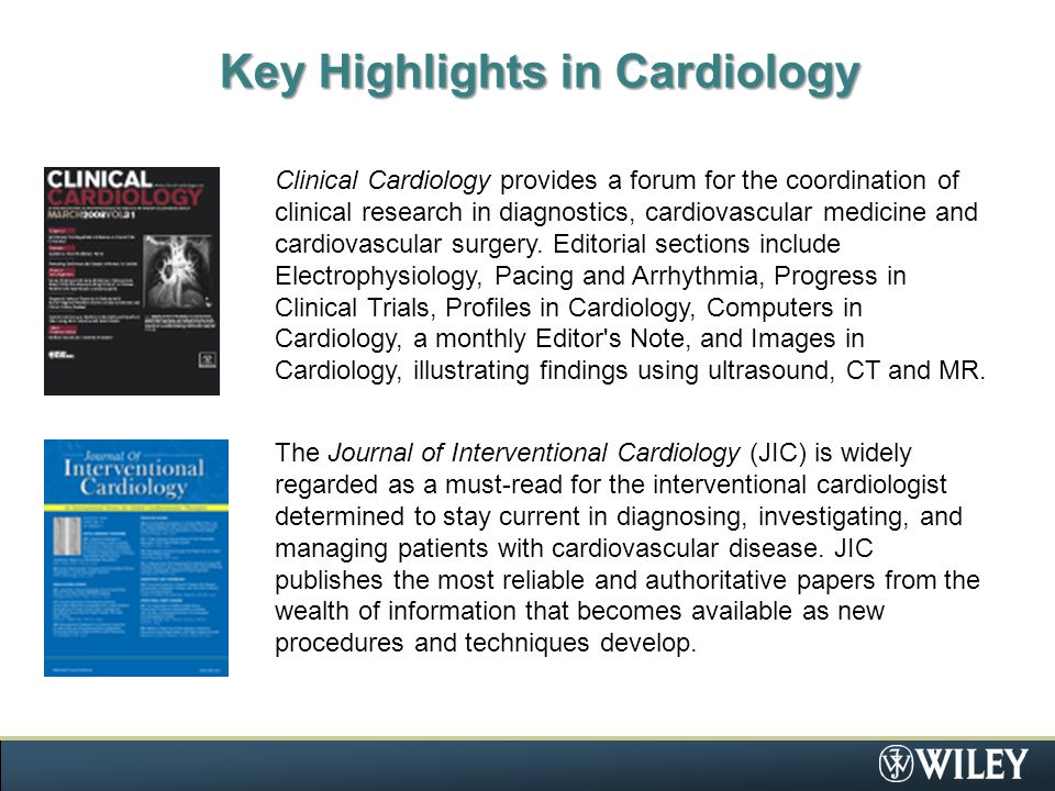 Key Highlights in Cardiology Clinical Cardiology provides a forum for the coordination of clinical research in diagnostics, cardiovascular medicine and cardiovascular surgery.