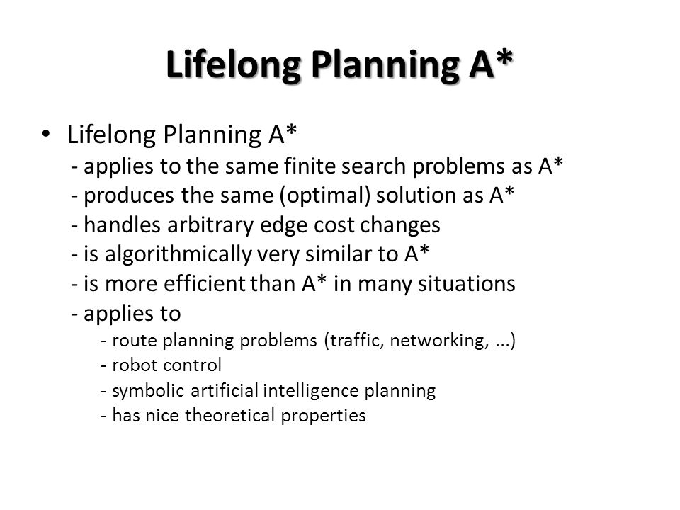 Path-planning Path-planning problems Path-planning problems can be solved with traditional graph-search methods, such as breadth-first search, if they update the shortest path every time some edge costs change.