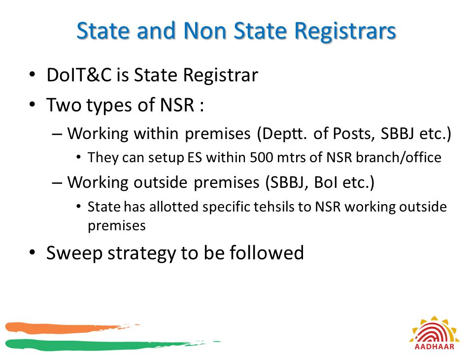 State and Non State Registrars DoIT&C is State Registrar Two types of NSR : – Working within premises (Deptt. of Posts, SBBJ etc.) They can setup ES w