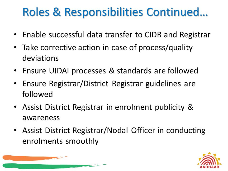 Roles & Responsibilities Continued… Enable successful data transfer to CIDR and Registrar Take corrective action in case of process/quality deviations