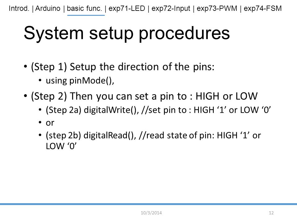 Introd. | Arduino | basic func. | exp71-LED | exp72-Input | exp73-PWM | exp74-FSM System setup procedures (Step 1) Setup the direction of the pins: us