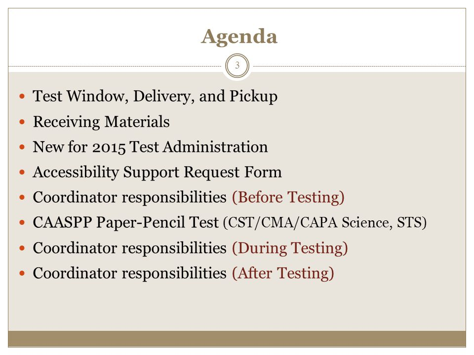 Scheduling Information CST, STS, CMA, CAPA  Administered during same testing window  CST, STS, CMA, CAPA: untimed  Recommend 1 part per day, STS grades 2-3 CAPA  Allow time to assemble Manipulatives 14