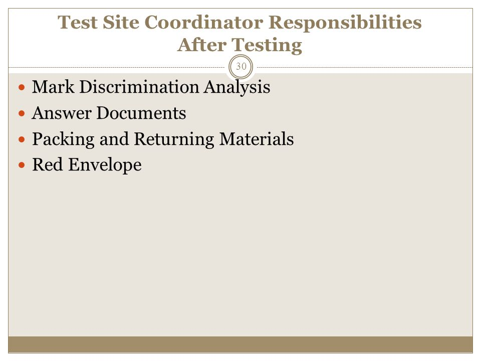Test Site Coordinator Responsibilities After Testing Mark Discrimination Analysis Answer Documents Packing and Returning Materials Red Envelope 30