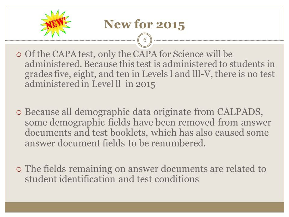 New for 2015  Of the CAPA test, only the CAPA for Science will be administered.