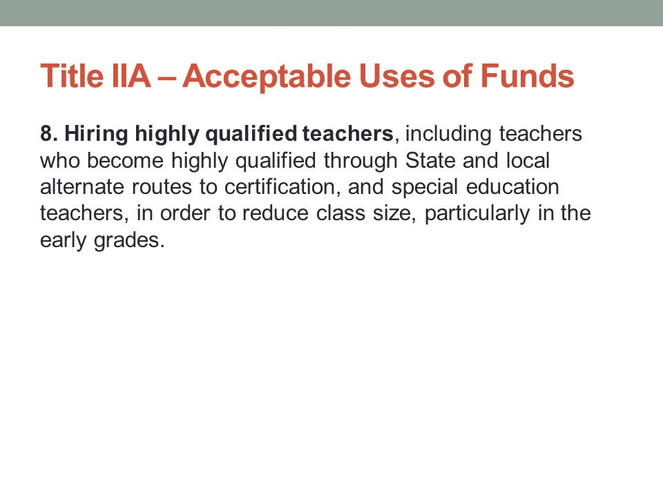 Title IIA – Acceptable Uses of Funds 8.