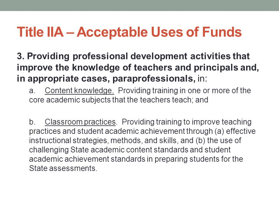 Title IIA – Design PD Plan You may have up to six (6) PD priorities For each priority: Describe the PD activity PD described must be research-based List who will participate List the source of funding, including supplemental local funds PD must align to one of IIA's acceptable goals