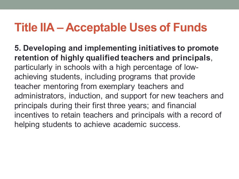 Title IIA – Acceptable Uses of Funds 5.