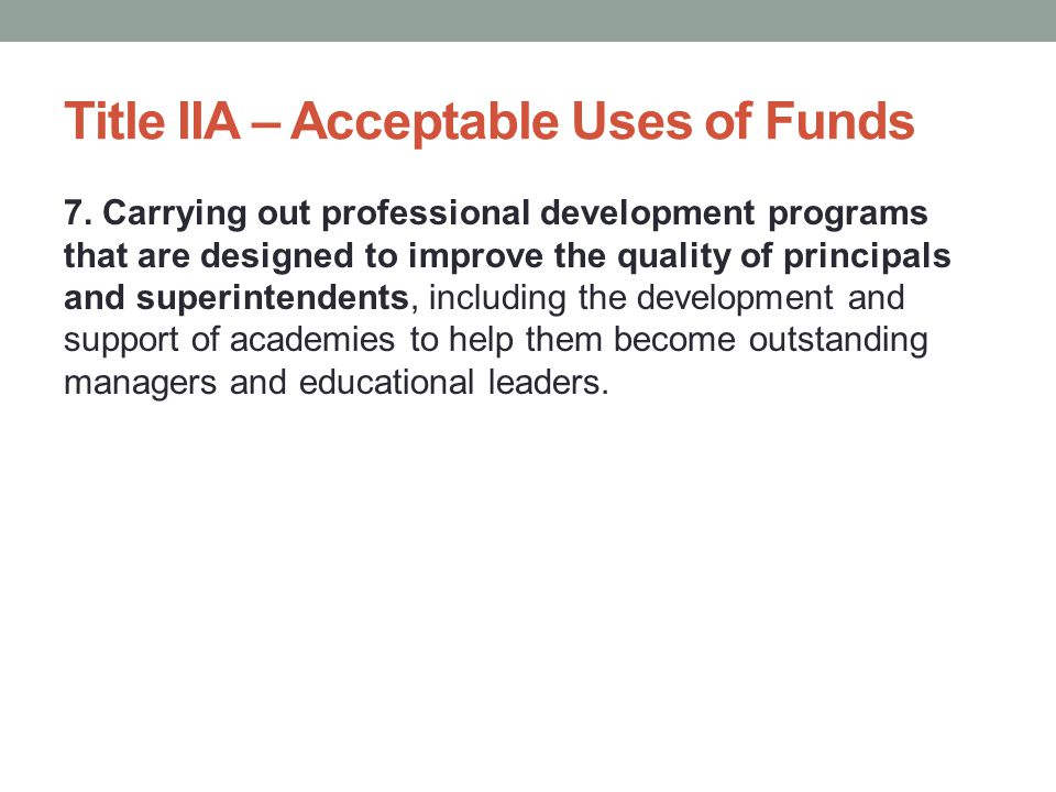 Title IIA – Acceptable Uses of Funds 7.