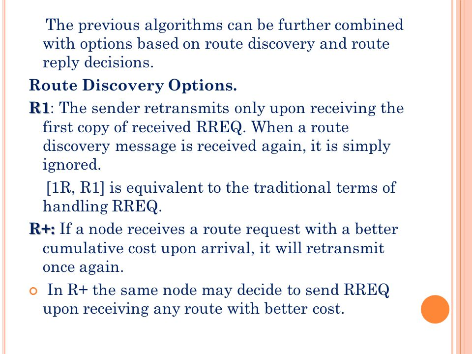 If we have [1R, R+] then one retransmission is sent each time If we have [nR, R+] then n retransmissions are made each time a better route is found to the same destination.