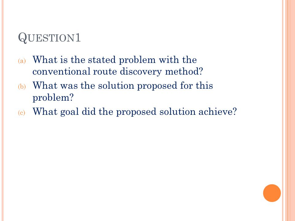 Q UESTION 1 (a) What is the stated problem with the conventional route discovery method.