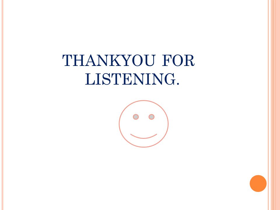 THANKYOU FOR LISTENING.