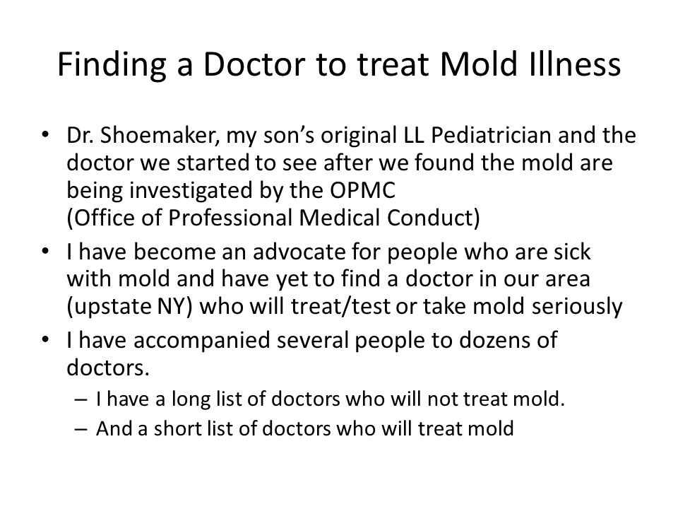 Finding a Doctor to treat Mold Illness Dr. Shoemaker, my son's original LL Pediatrician and the doctor we started to see after we found the mold are b