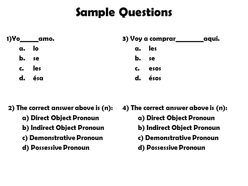Sample Questions 1)Yo______amo.