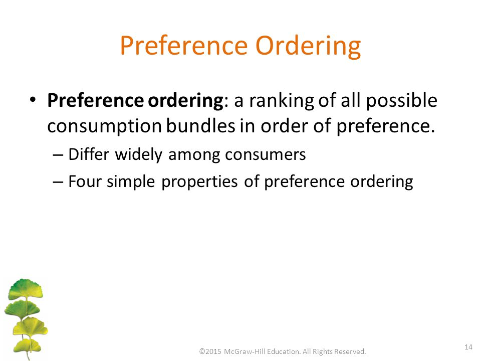Preference Ordering Preference ordering: a ranking of all possible consumption bundles in order of preference.