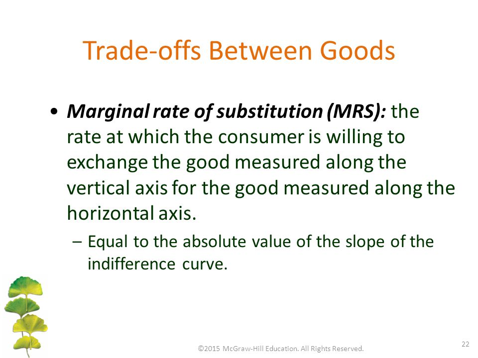 Trade-offs Between Goods ©2015 McGraw-Hill Education.