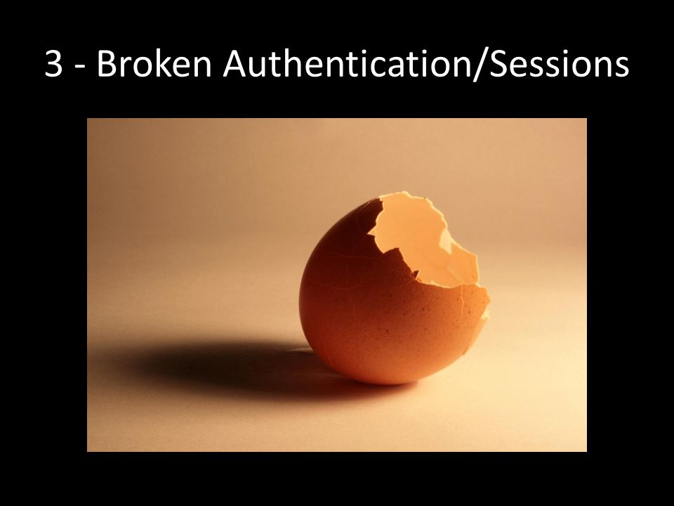 3 - Broken Authentication/Sessions