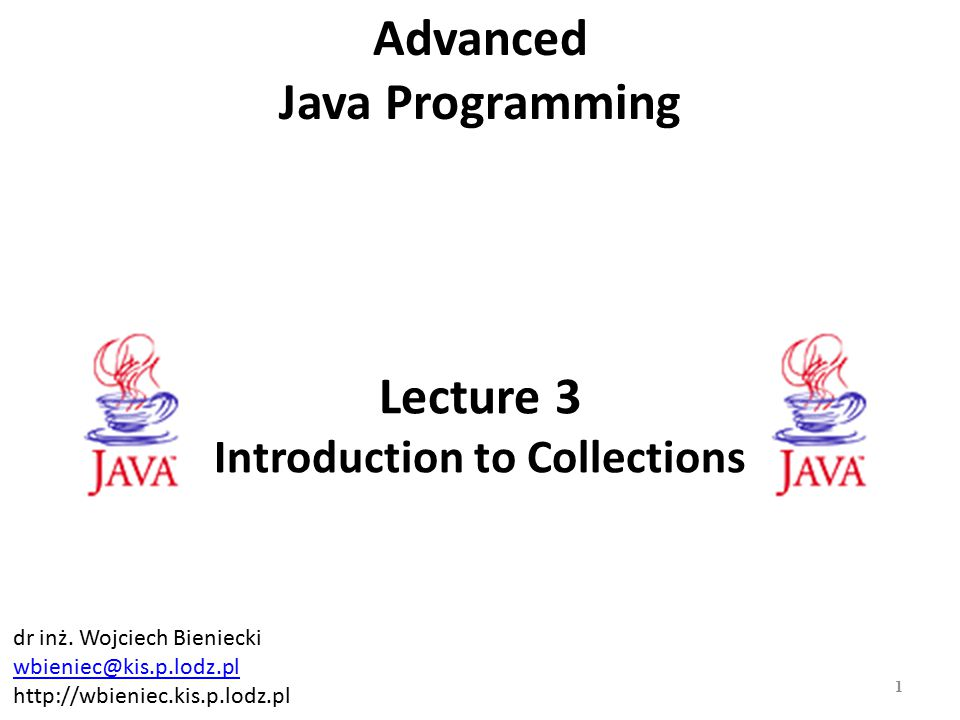 Lecture 3 Introduction to Collections Advanced Java Programming 1 dr inż.
