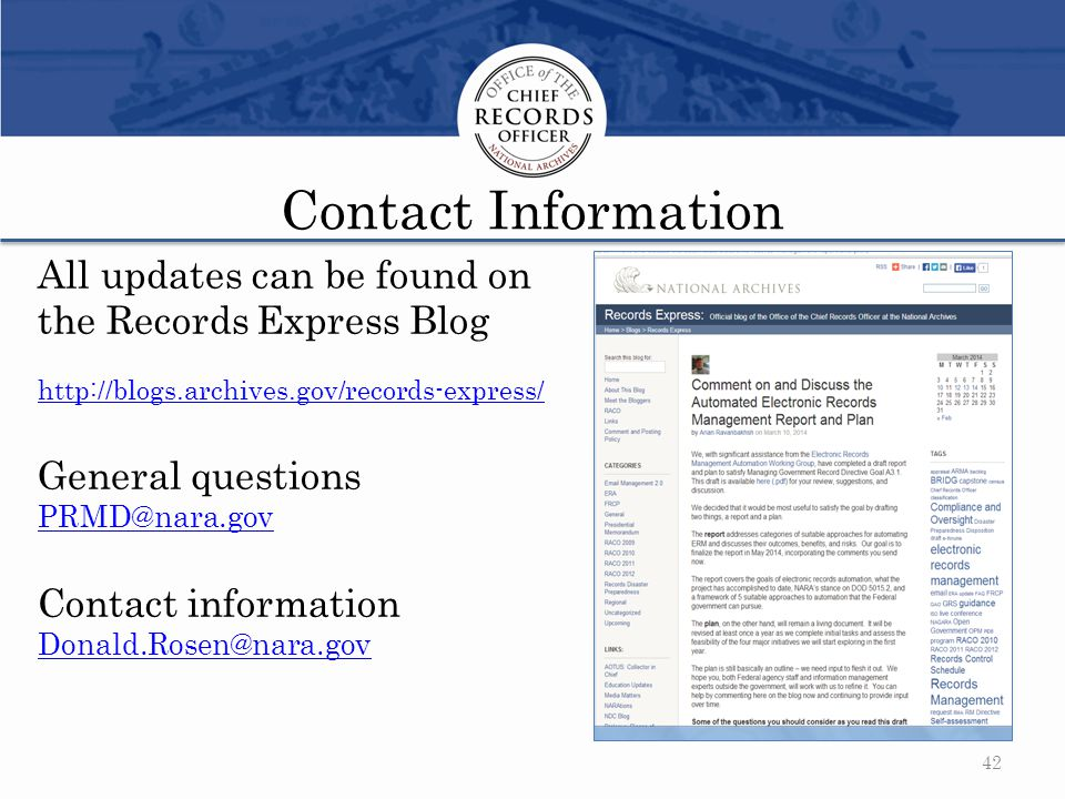 Contact Information All updates can be found on the Records Express Blog http://blogs.archives.gov/records-express/ http://blogs.archives.gov/records-