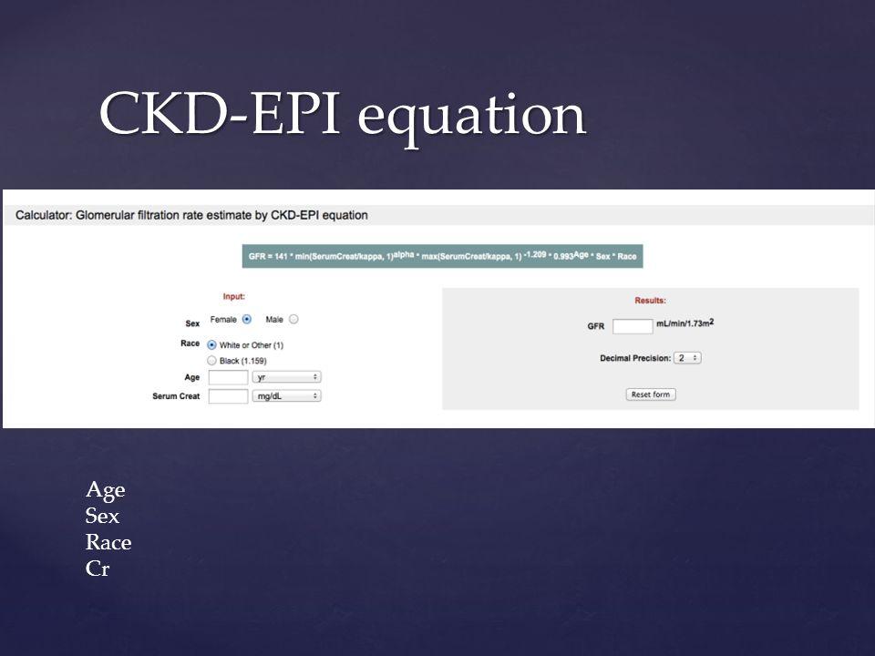 CKD-EPI equation Age Sex Race Cr