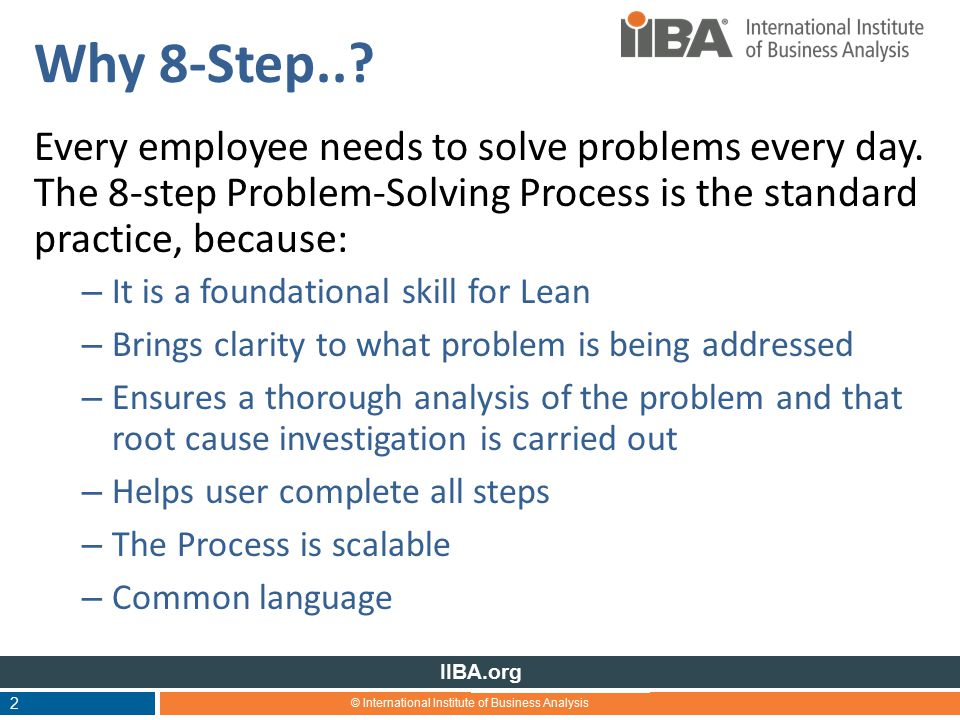 © International Institute of Business Analysis IIBA.org Why 8-Step...