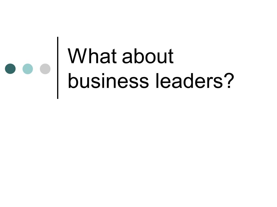 What about business leaders?