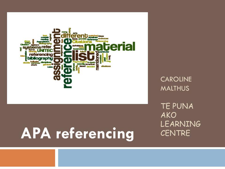 CAROLINE MALTHUS TE PUNA AKO LEARNING CENTRE APA referencing