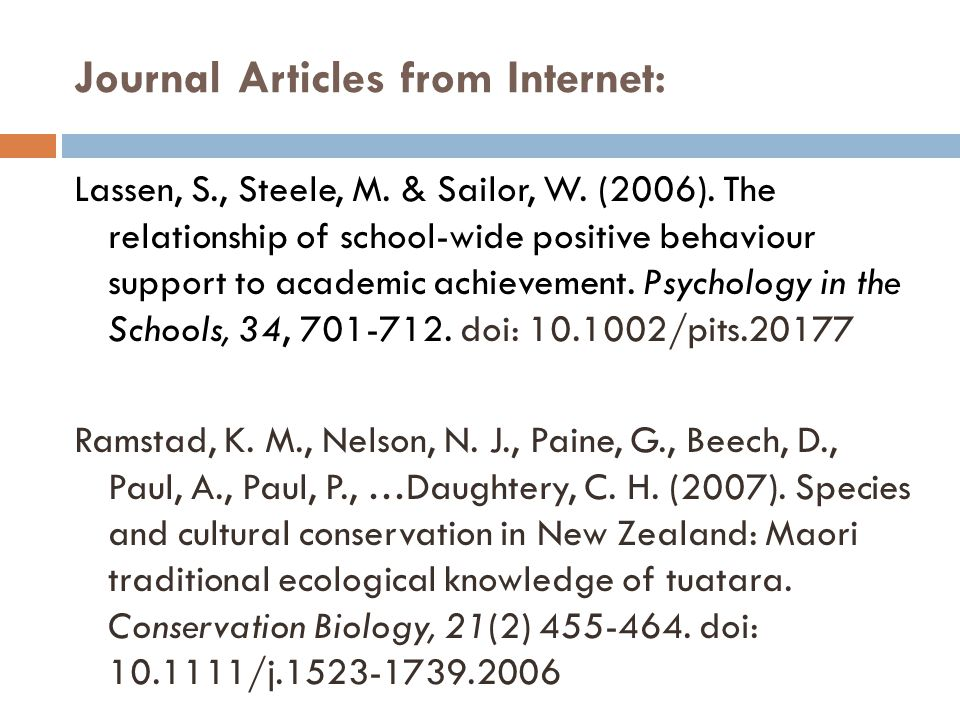Journal Articles from Internet: Lassen, S., Steele, M. & Sailor, W. (2006). The relationship of school-wide positive behaviour support to academic ach