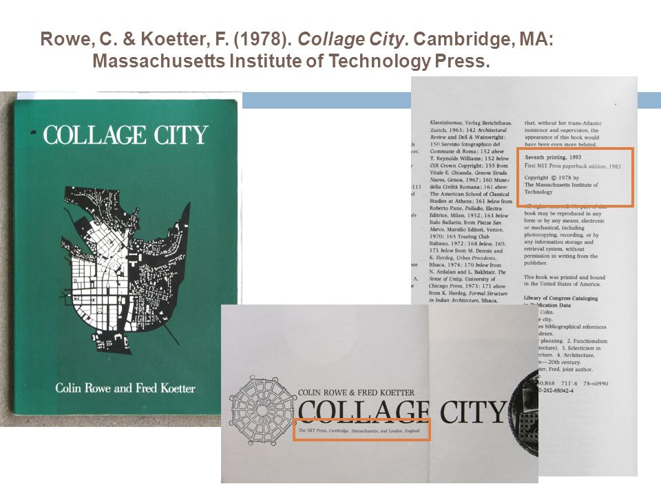Rowe, C. & Koetter, F. (1978). Collage City. Cambridge, MA: Massachusetts Institute of Technology Press.