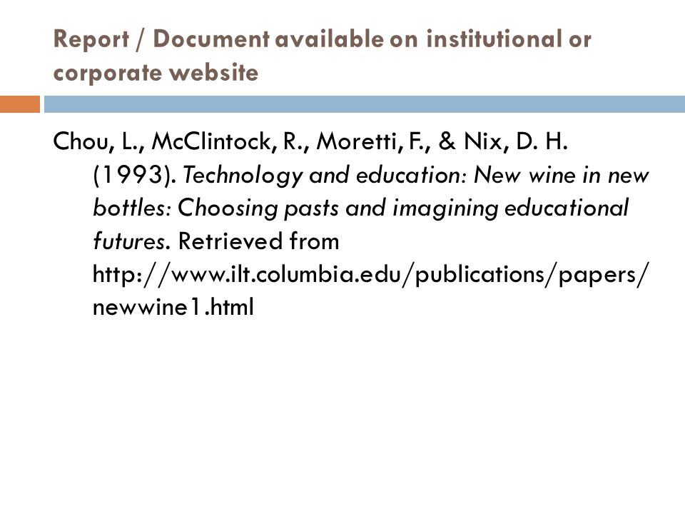 Report / Document available on institutional or corporate website Chou, L., McClintock, R., Moretti, F., & Nix, D. H. (1993). Technology and education