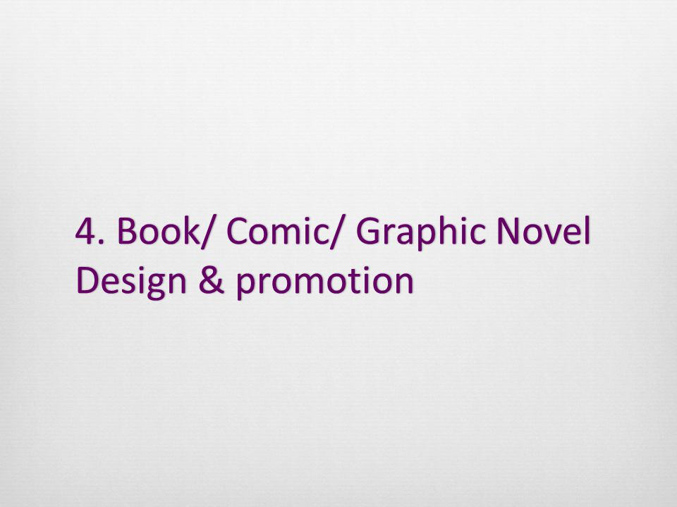 4. Book/ Comic/ Graphic Novel Design & promotion