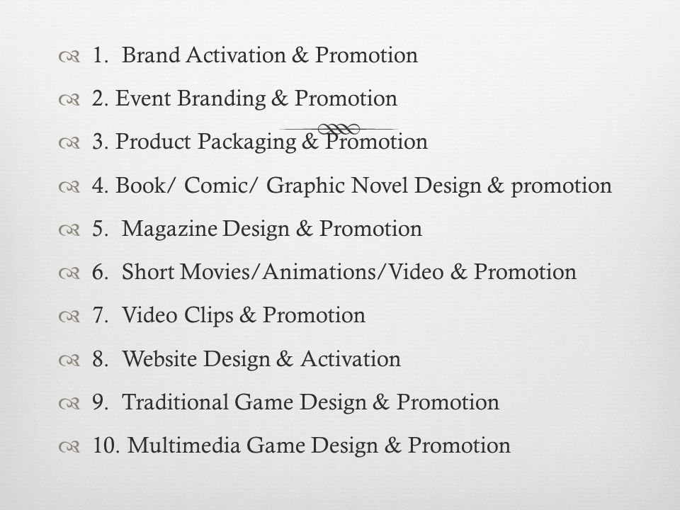  1. Brand Activation & Promotion  2. Event Branding & Promotion  3.