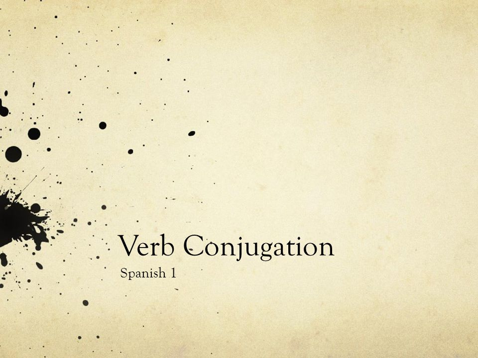 Verb Conjugation Spanish 1