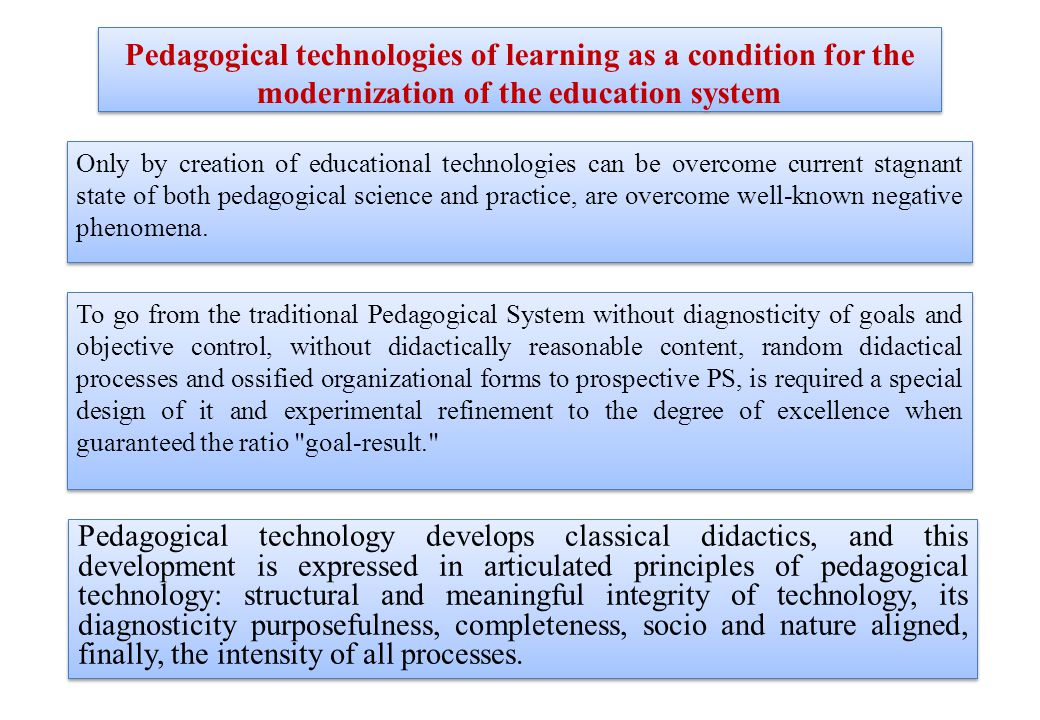 To go from the traditional Pedagogical System without diagnosticity of goals and objective control, without didactically reasonable content, random di