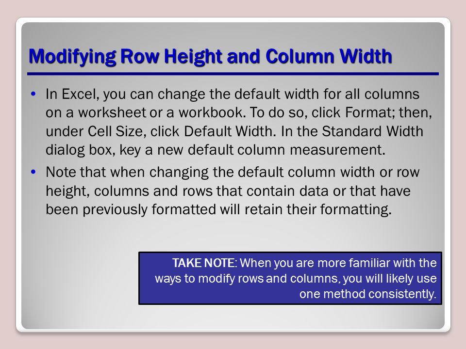In Excel, you can change the default width for all columns on a worksheet or a workbook. To do so, click Format; then, under Cell Size, click Default