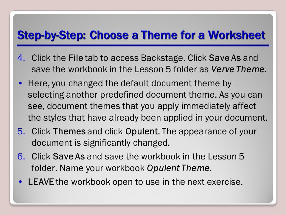 Step-by-Step: Choose a Theme for a Worksheet 4.Click the File tab to access Backstage.